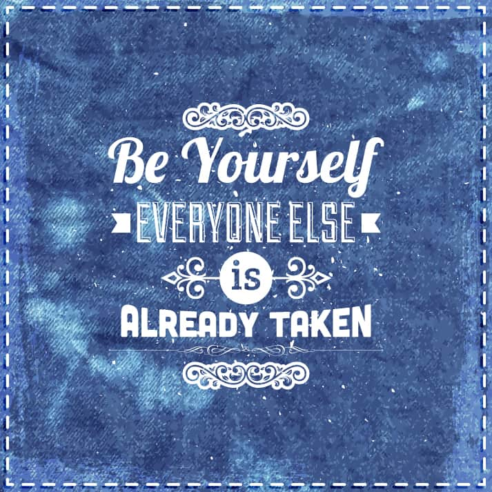 be yourself everyone else is taken - the beauty of authenticity
