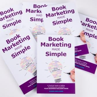 Copies of the book: Book marketing made simple by Karen Williams