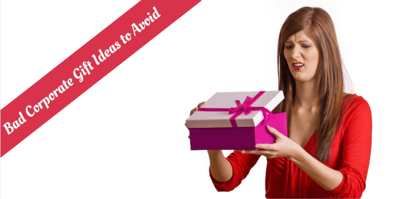Bad Corporate Gift Ideas to Avoid