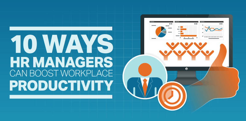 10 Ways HR Managers Can Boost Workplace Productivity infographic