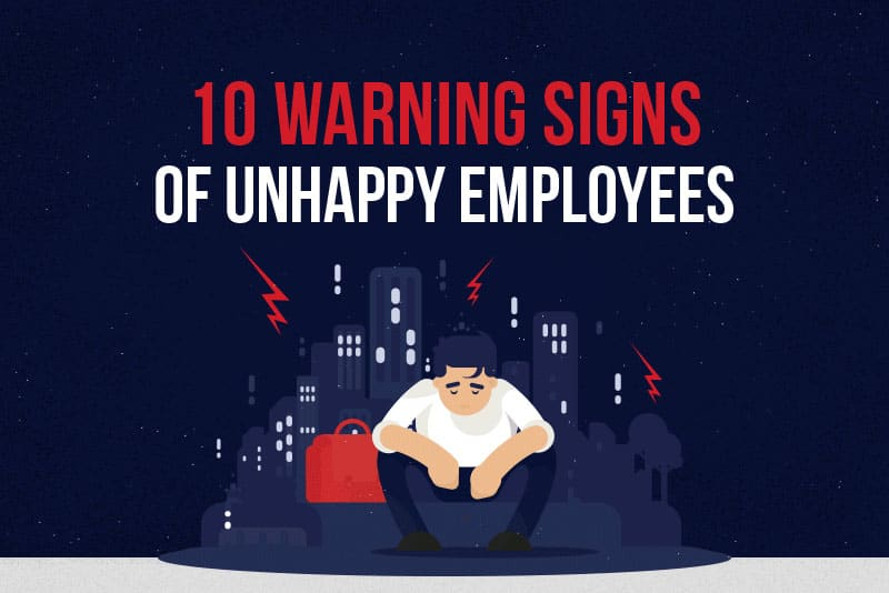 10 Warning Signs of Unhappy Employees FI