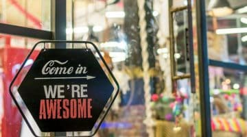 Come on in we're awesome sign Setting up Shop Things to Consider As a New Retailer