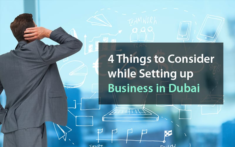 Things to consider while setting up business in Dubai