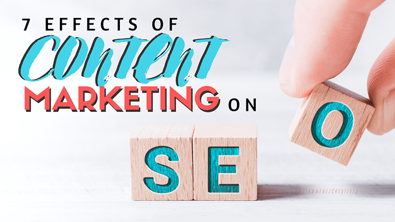 7 Effects of Content Marketing on SEO