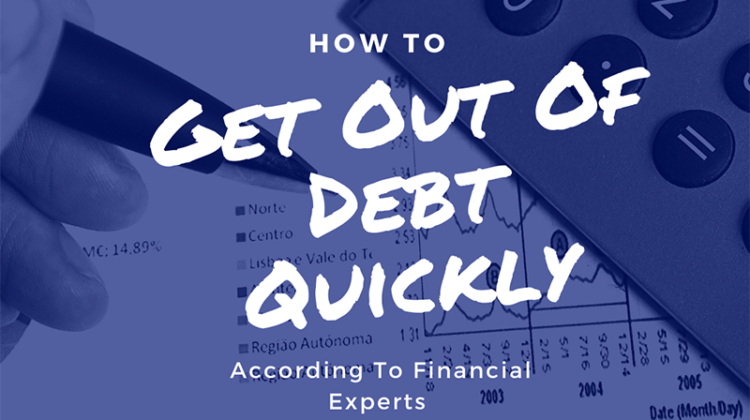 How to Get Out of Debt Quickly, According to Financial Experts