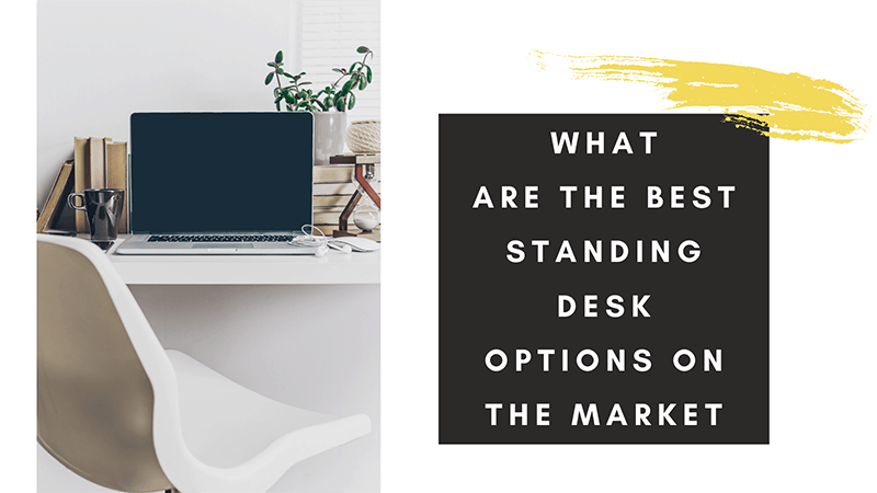 What are the best standing desk options on the market banner next to a desk and chair