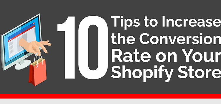 10 tips to increase the conversion rate on your shopify store