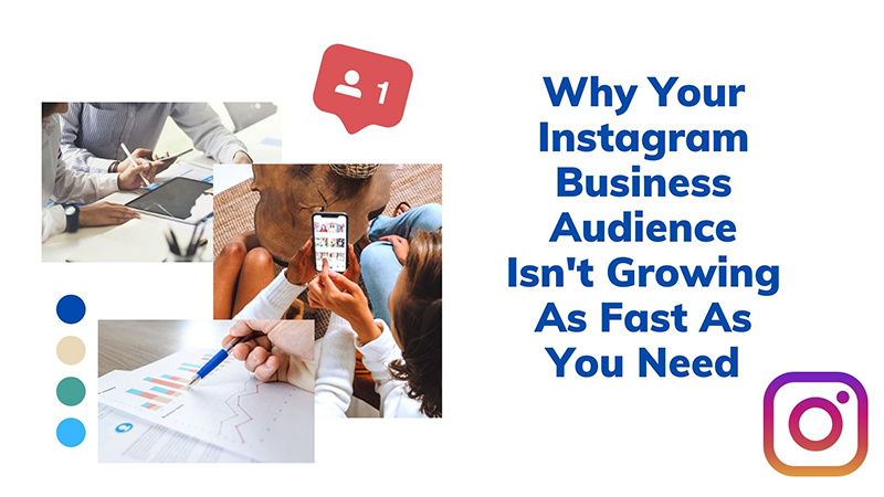 Why Your Instagram Business Audience Isn't Growing As Fast As Yo