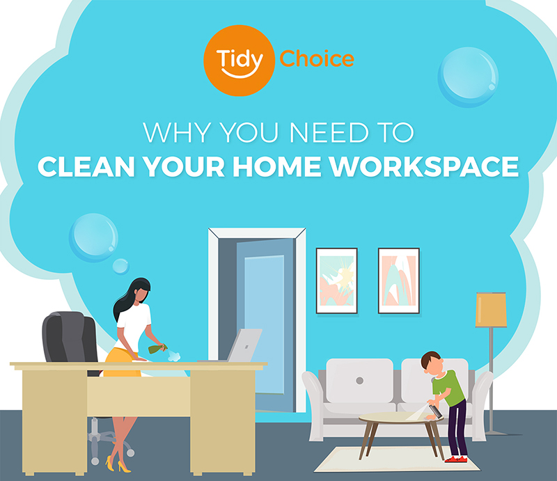 Why You Need to Clean Your Home Workspace